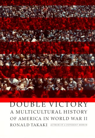 Double Victory: A Multicultural History of America in World War II 9780316831550