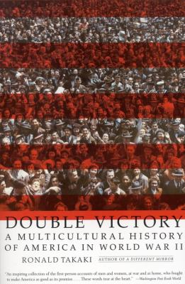Double Victory: A Multicultural History of America in World War II 9780316831567