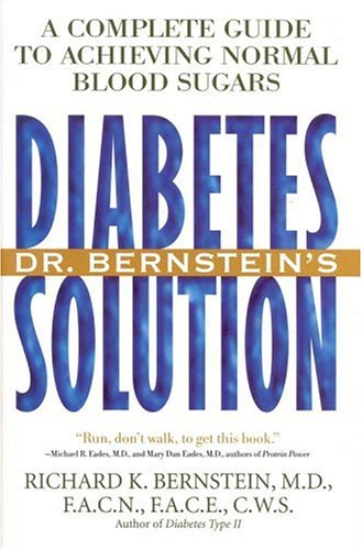 Dr. Bernstein's Diabetes Solution: A Complete Guide to Achieving Normal Blood Sugars 9780316093446