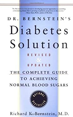 Dr. Bernstein's Diabetes Solution: The Complete Guide to Achieving Normal Blood Sugars 9780316099066