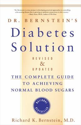 Dr. Bernstein's Diabetes Solution: The Complete Guide to Achieving Normal Blood Sugars 9780316167161