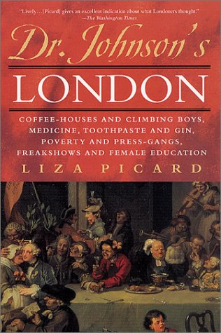 Dr. Johnson's London: Coffe-Houses and Climbing Boys, Medicine, Toothpaste and Gin, Poverty and Press-Gangs, Freak Shows and Female Educatio 9780312291532