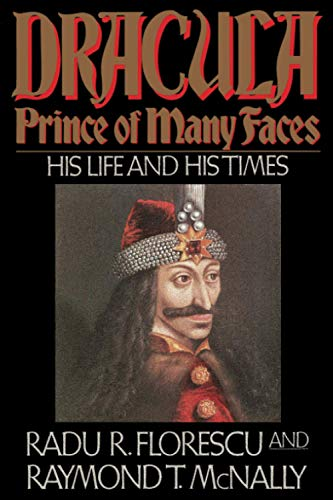 Dracula, Prince of Many Faces: His Life and His Times 9780316286565