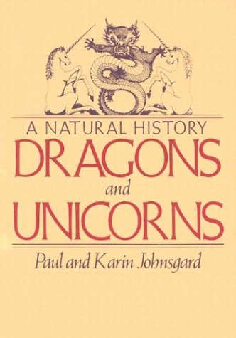 Dragons and Unicorns: A Natural History 9780312084998