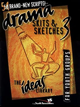 Drama, Skits & Sketches 3: For Youth Groups 9780310238232