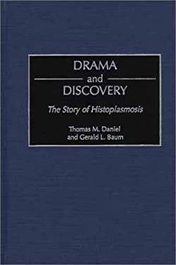 Drama and Discovery: The Story of Histoplasmosis 9780313321627