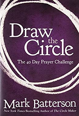 Draw the Circle: The 40 Day Prayer Challenge 9780310327127