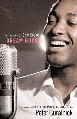 Dream Boogie: The Triumph of Sam Cooke 9780316377942