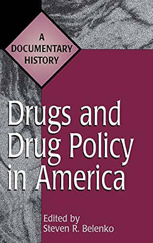 Drugs and Drug Policy in America: A Documentary History 9780313299025