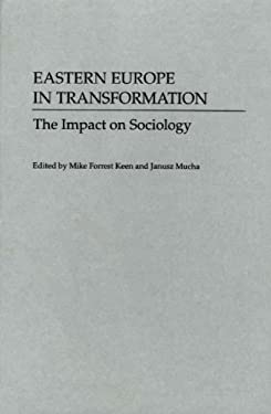 Eastern Europe in Transformation: The Impact on Sociology 9780313283758