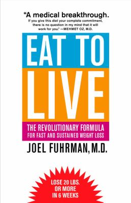 Eat to Live: The Revolutionary Formula for Fast and Sustained Weight Loss 9780316735506