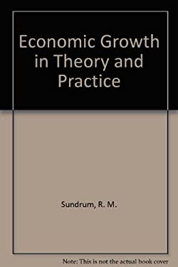 Economic Growth in Theory and Practice 9780312053017