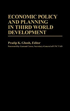 Economic Policy and Planning in Third World Development 9780313241437