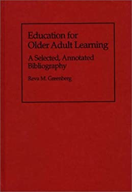 Education for Older Adult Learning: A Selected, Annotated Bibliography