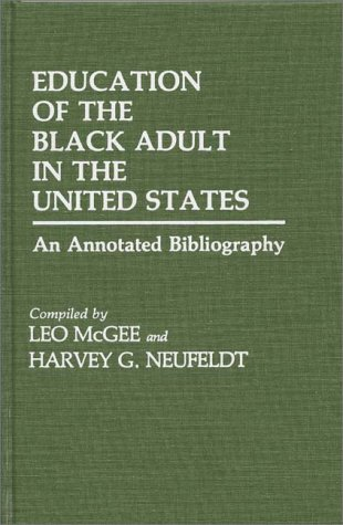 Education of the Black Adult in the United States: An Annotated Bibliography 9780313234736