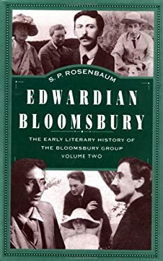Edwardian Bloomsbury: The Early Literary History of the Bloomsbury Group, Volume 2 9780312239091