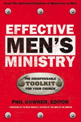 Effective Men's Ministry: The Indispensable Toolkit for Your Church 9780310236368