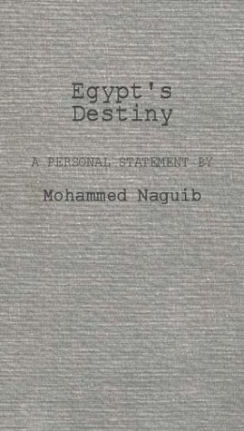 Egypt's Destiny: A Personal Statement by Mohammed Naguib 9780313244339