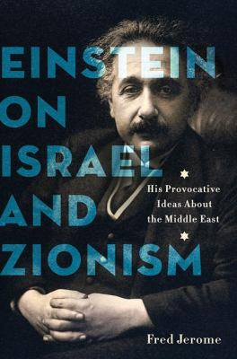Einstein on Israel and Zionism: His Provocative Ideas about the Middle East 9780312362287