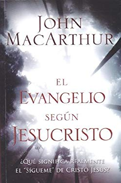 El Evangelio Segun Jesucristo = The Gospel According to Jesus 9780311091386