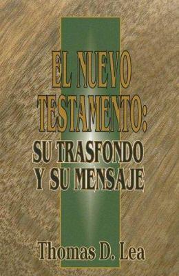 El Nuevo Testamento: Su Trasfondo y Su Mensaje 9780311043415