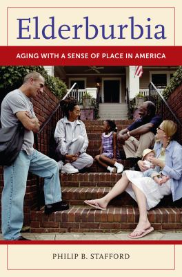 Elderburbia: Aging with a Sense of Place in America 9780313364365