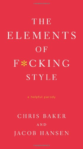The Elements of F*cking Style 9780312583774