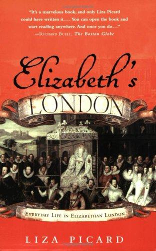 Elizabeth's London: Everyday Life in Elizabethan London 9780312325664