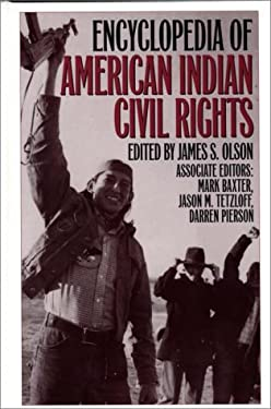 Encyclopedia of American Indian Civil Rights 9780313293382