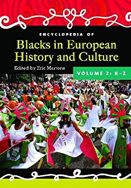 Encyclopedia of Blacks in European History and Culture: Volume 2 9780313344527