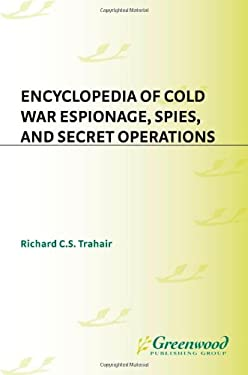 Encyclopedia of Cold War Espionage, Spies, and Secret Operations 9780313319556