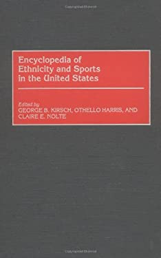 Encyclopedia of Ethnicity and Sports in the United States 9780313299117