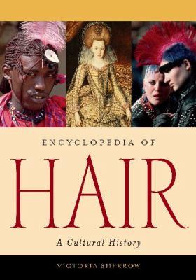Encyclopedia of Hair : A Cultural History