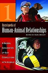 Encyclopedia of Human-Animal Relationships: A Global Exploration of Our Connections with Animals, Volume 1: A-Con