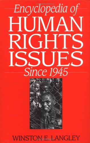Encyclopedia of Human Rights Issues Since 1945 9780313301636