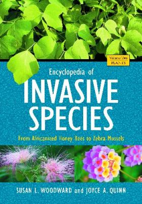 Encyclopedia of Invasive Species 2 Volume Set: From Africanized Honey Bees to Zebra Mussels 9780313382208