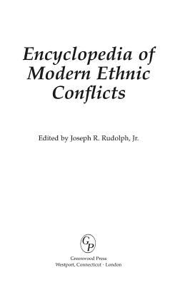 Encyclopedia of Modern Ethnic Conflicts 9780313313813