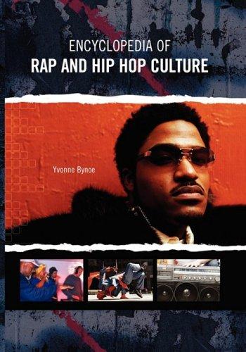 Encyclopedia of Rap and Hip Hop Culture 9780313361906