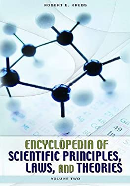 Encyclopedia of Scientific Principles, Laws, and Theories: Volume 2: L-Z 9780313340079