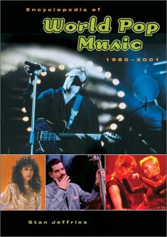Encyclopedia of World Pop Music, 1980-2001 9780313315473