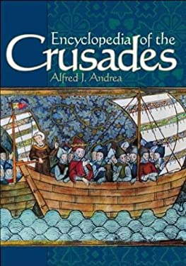 Encyclopedia of the Crusades  by Alfred J. Andrea