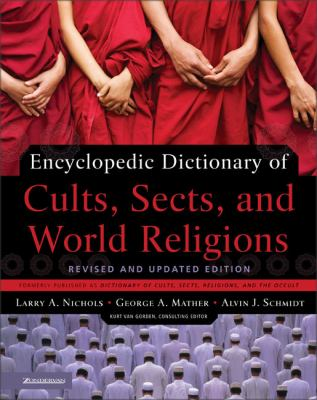 Encyclopedic Dictionary of Cults, Sects, and World Religions 9780310239543