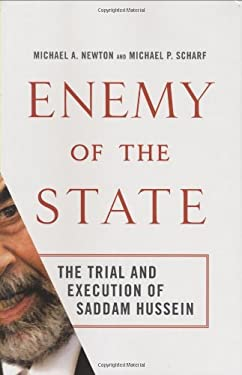 Enemy of the State: The Trial and Execution of Saddam Hussein 9780312385569