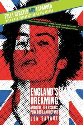 England's Dreaming, Revised Edition: Anarchy, Sex Pistols, Punk Rock, and Beyond 9780312288228