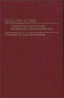 English Ayres: A Selectively Annotated Bibliography and Discography