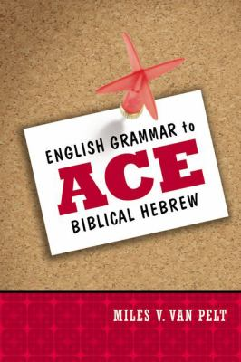English Grammar to Ace Biblical Hebrew 9780310318316