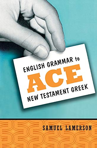 English Grammar to Ace New Testament Greek 9780310255345