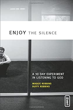 Enjoy the Silence: A 30- Day Experiment in Listening to God 9780310259916