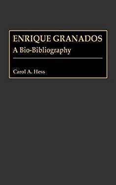 Enrique Granados: A Bio-Bibliography 9780313273841