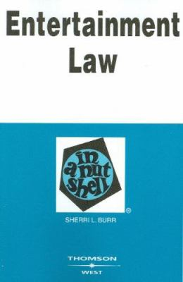 Entertainment Law in a Nutshell 9780314171764